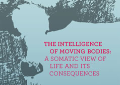 THE INTELLIGENCE OF MOVING BODIES. A SOMATIC VIEW OF LIFE AND ITS CONSEQUENCES by Carl Ginsburg
